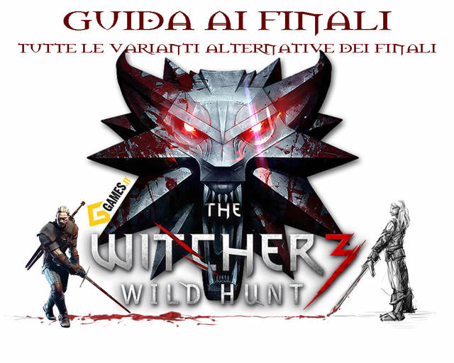 The Witcher 3 - Guida ai finali alternativi