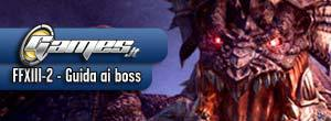 Final Fantasy XIII-2: guida video per sconfiggere i Boss!