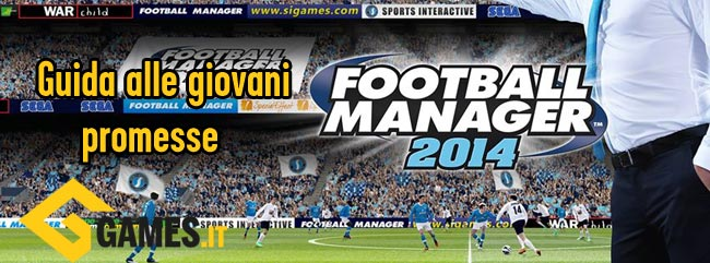 Football Manager 2014: Guida alle Giovani Promesse