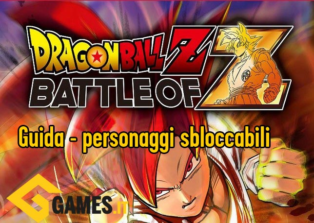 Dragon Ball Z: Battle of Z - Guida ai Personaggi Sbloccabili