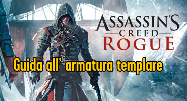 Assassin's Creed Rogue - Sbloccare l'Armatura Templare