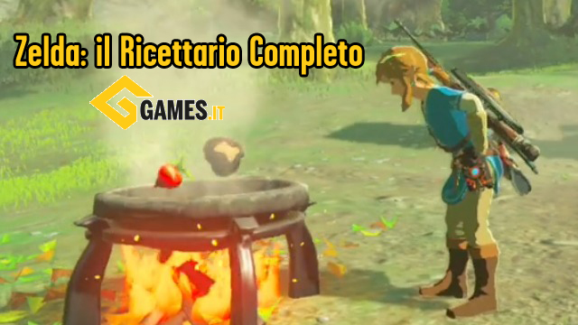 Ricette Zelda Breath of The Wild: l'elenco completo con gli ingredienti