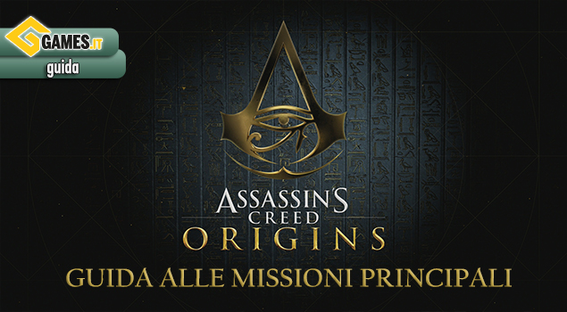 Assassin's Creed Origins - Guida alle Missioni Principali